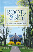 Roots and Sky by Christie Purifoy